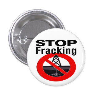 Stop Fracking Today! Pinback Buttons