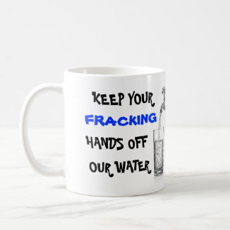Stop Fracking With Our Water Coffee Mug