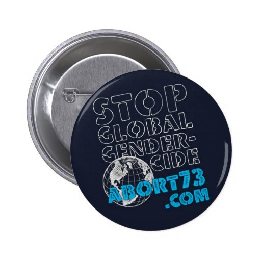 Stop Global Gendercide / Abort73.com 6 Cm Round Badge