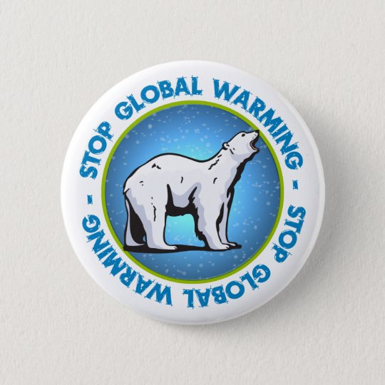 Stop Global Warming 6 Cm Round Badge