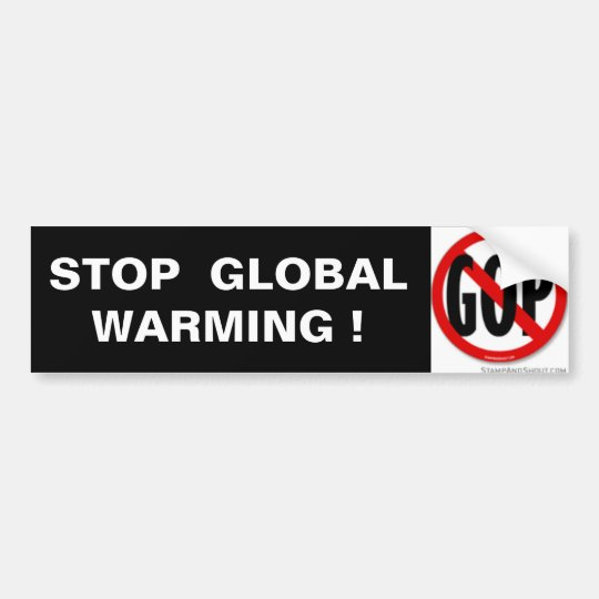 STOP  GLOBAL  WARMING ! BUMPER STICKER