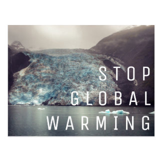 Stop Global Warming - Glacier   Postcard