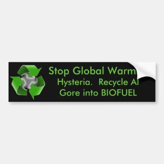 Stop Global Warming Hysteria Recycle Al Gore Bumper Sticker