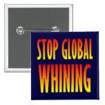 Stop Global Whining 15 Cm Square Badge