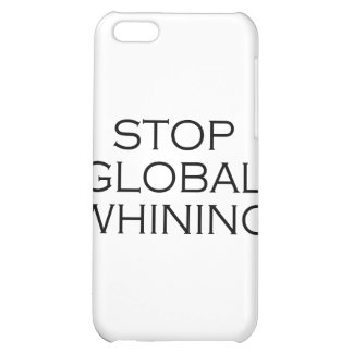 Stop Global Whining iPhone 5C Case