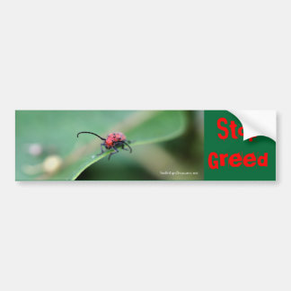 Stop Greed Angry Bug Nature Photo Bumper Sticker