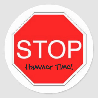 Stop Hammer Time Classic Round Sticker