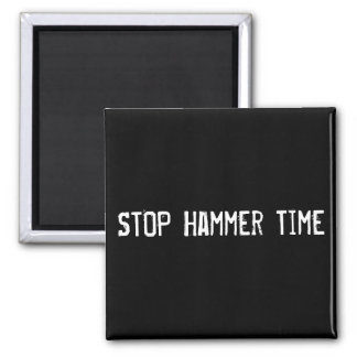 STOP Hammer Time Square Magnet