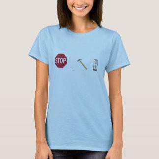 Stop, hammer time T-Shirt