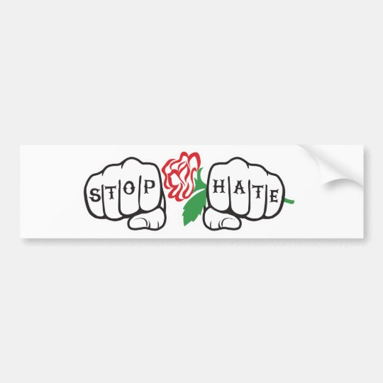 Stop Hate BUMPER sticker brrrrooommmm!