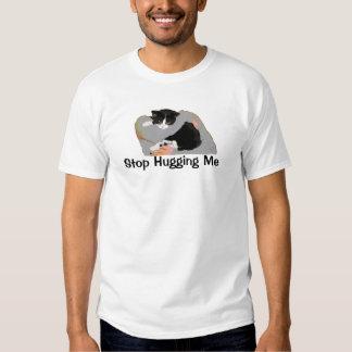 Stop Hugging Me T Shirt