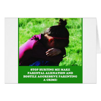 Stop Hurting Me - Criminalize PA and HAP! Greeting Card