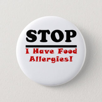 Stop I Have Food Allergies 6 Cm Round Badge