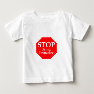 Stop Immaturity Infant T-Shirt
