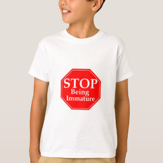 Stop Immaturity Shirt