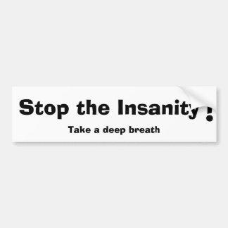 Stop Insanity V1 Bumper Stickers