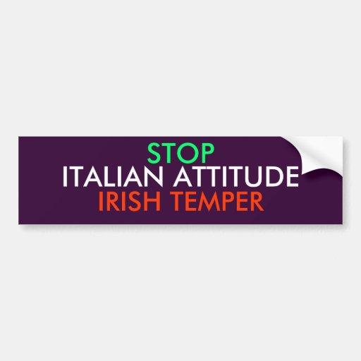 STOP, IRISH TEMPER, ITALIAN ATTITUDE BUMPER STICKERS