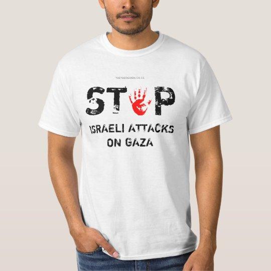 STOP ISRAELI ATTACKS ON GAZA by TOETOEDESIGN T-Shirt