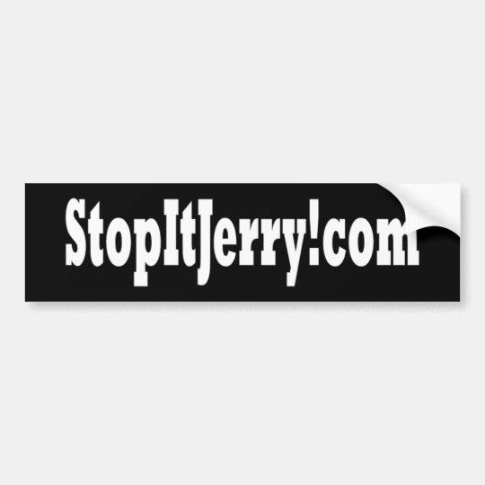 Stop It Jerry! bumper sticker