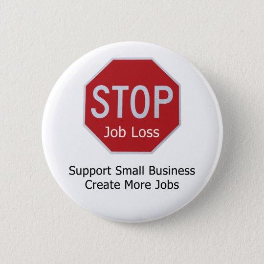 Stop Job Loss 6 Cm Round Badge