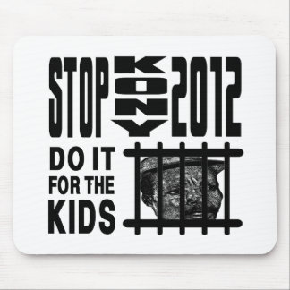 Stop Kony 2012 - Do it for the KIDS Mousepad