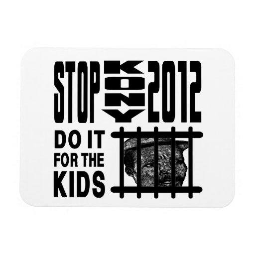Stop Kony 2012 - Do it for the KIDS Flexible Magnets
