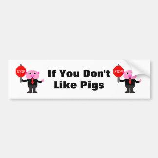 Stop Like Pigs Bumper Sticker Car Bumper Sticker