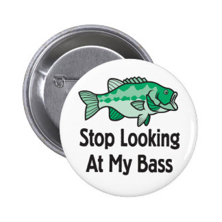 Stop Looking at my Bass 6 Cm Round Badge