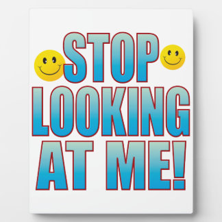 Stop Looking Life B Plaque