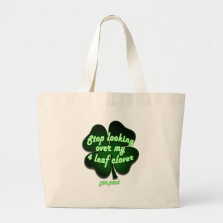 stop looking over my 4 leaf clover you perv!!! jumbo tote bag
