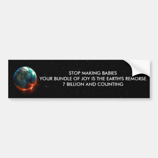 STOP MAKING BABIES BUMPER STICKER