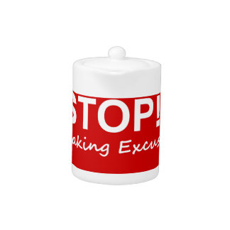 Stop!! Making Excuses