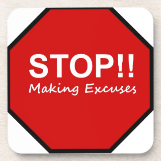 Stop Making Excuses Beverage Coasters