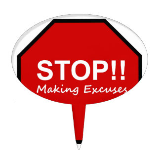 Stop!! Making Excuses Cake Toppers