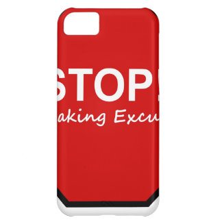 Stop!! Making Excuses iPhone 5C Cover