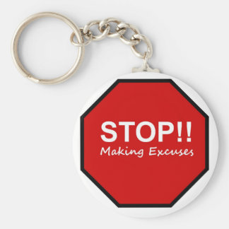 Stop!! Making Excuses Key Chain