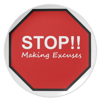 Stop!! Making Excuses Party Plates