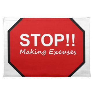 Stop!! Making Excuses Placemat