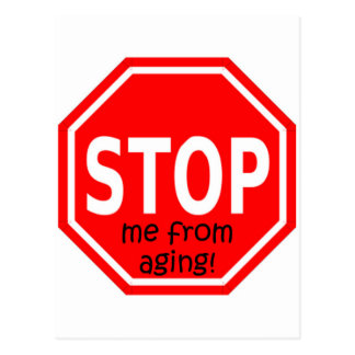 STOP me from aging! Postcard