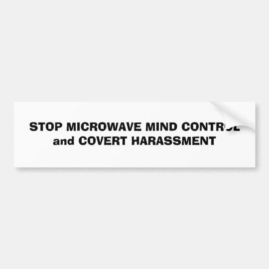 STOP MICROWAVE MIND CONTROLand COVERT HARASSMENT Bumper Sticker