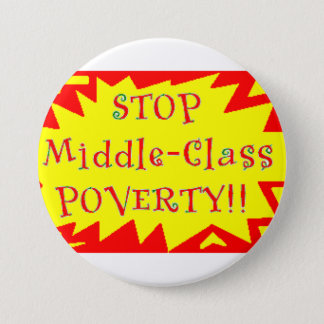 Stop Middle-Class Poverty 7.5 Cm Round Badge