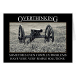 Stop overthinking the solutions to problems greeting card