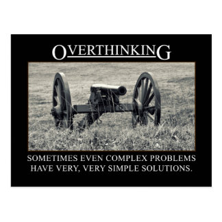 Stop overthinking the solutions to problems postcard