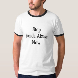 Stop Panda Abuse Now T-Shirt