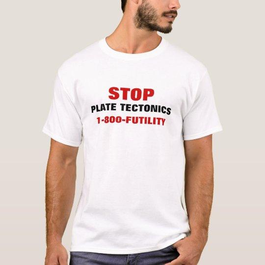 STOP PLATE TECTONICS! T-Shirt