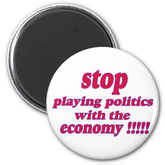 Stop playing politics with the economy 6 cm round magnet
