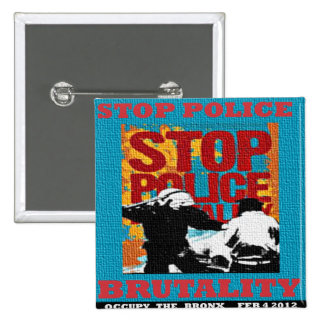 Stop Police Brutality, Occupy the Bronx Flyer 2012 15 Cm Square Badge