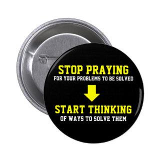 Stop Praying Start Thinking 6 Cm Round Badge