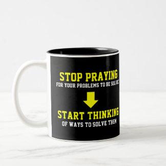 Stop Praying Start Thinking Coffee Mug