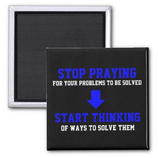Stop Praying Start Thinking Magnets
